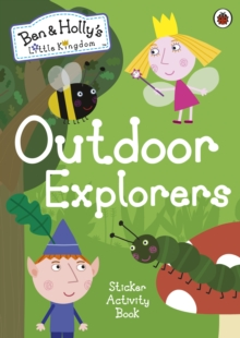 Ben and Holly's Little Kingdom: Outdoor Explorers Sticker Activity Book, Paperback / softback Book