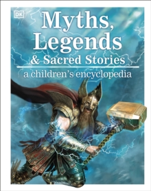Myths, Legends, and Sacred Stories : A Children's Encyclopedia, Hardback Book