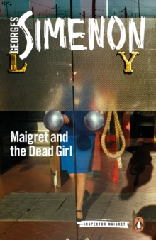 Maigret and the Dead Girl : Inspector Maigret #45, Paperback / softback Book