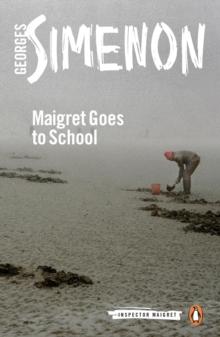 Maigret Goes to School : Inspector Maigret #44, Paperback Book