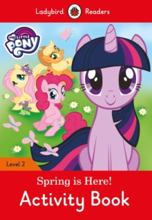 My Little Pony: Spring is Here! Activity Book - Ladybird Readers Level 2, Paperback Book