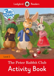 Peter Rabbit: The Peter Rabbit Club Activity Book - Ladybird Readers Level 2, Paperback Book