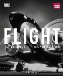 Flight : The Complete History of Aviation, Hardback Book