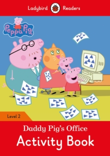 Peppa Pig: Daddy Pig's Office Activity Book - Ladybird Readers Level 2, Paperback Book