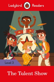 The Talent Show - Ladybird Readers Level 3, Paperback Book