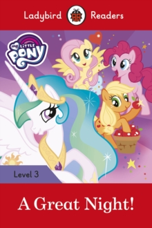 My Little Pony: A Great Night! - Ladybird Readers Level 3, Paperback Book