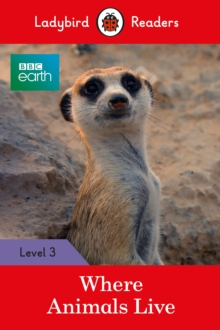 BBC Earth: Where Animals Live - Ladybird Readers Level 3, Paperback Book