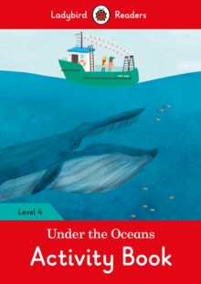 Under the Oceans Activity Book - Ladybird Readers Level 4, Paperback Book