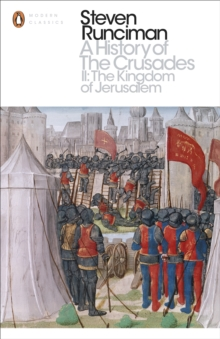 A History of the Crusades II : The Kingdom of Jerusalem and the Frankish East 1100-1187, Paperback / softback Book