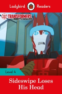 Transformers: Sideswipe Loses His Head - Ladybird Readers Level 4, Paperback / softback Book