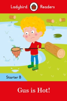 Gus is Hot!: Ladybird Readers Starter Level B, Paperback Book