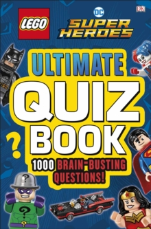 LEGO DC Comics Super Heroes Ultimate Quiz Book : 1000 Brain-Busting Questions, Paperback Book