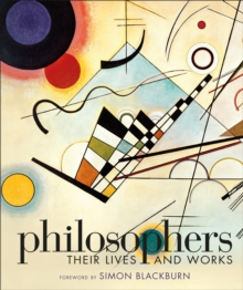 Philosophers: Their Lives and Works, Hardback Book