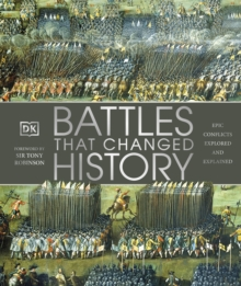 Battles that Changed History : Epic Conflicts Explored and Explained, Hardback Book
