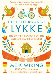The Little Book of Lykke : The Danish Search for the World's Happiest People, EPUB eBook
