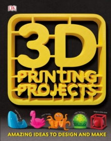 3D Printing Projects, Hardback Book