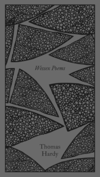Wessex Poems and Other Verses, Hardback Book