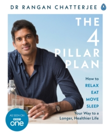 The 4 Pillar Plan : How to Relax, Eat, Move and Sleep Your Way to a Longer, Healthier Life, Paperback Book