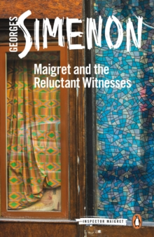 Maigret and the Reluctant Witnesses : Inspector Maigret #53, Paperback Book