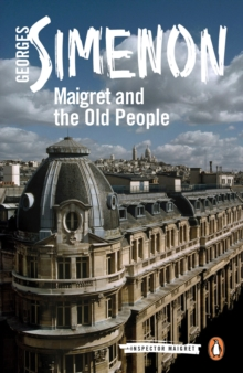 Maigret and the Old People : Inspector Maigret #56, Paperback / softback Book