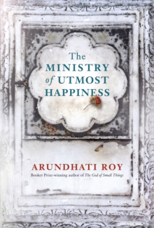 The Ministry of Utmost Happiness : `The Literary Read of the Summer' - Time, Hardback Book