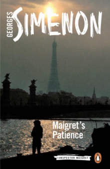 Maigret's Patience : Inspector Maigret #64, Paperback / softback Book