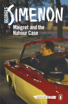 Maigret and the Nahour Case : Inspector Maigret #65, EPUB eBook