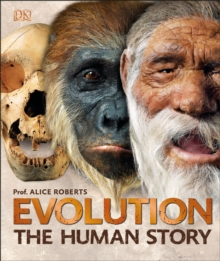 Evolution : The Human Story, Hardback Book