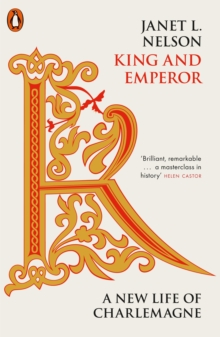 King and Emperor : A New Life of Charlemagne, Paperback / softback Book