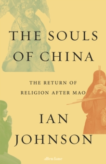 The Souls of China : The Return of Religion After Mao, Hardback Book