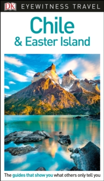 DK Eyewitness Chile and Easter Island, Paperback / softback Book