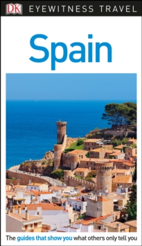 DK Eyewitness Travel Guide Spain, Paperback Book