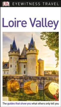 DK Eyewitness Travel Guide Loire Valley, Paperback Book