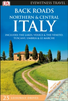 DK Eyewitness Back Roads Northern and Central Italy, Hardback Book