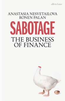 Sabotage : The Business of Finance, Hardback Book