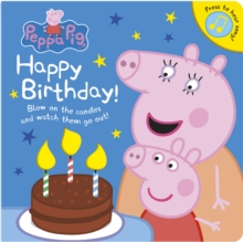 Peppa Pig: Happy Birthday!, Board book Book