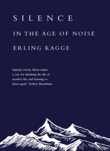 Silence : In the Age of Noise, Hardback Book
