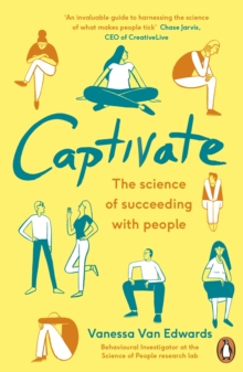 Captivate : The Science of Succeeding with People, Paperback / softback Book