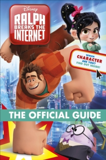 Ralph Breaks the Internet The Official Guide, Hardback Book