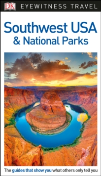 DK Eyewitness Travel Guide Southwest USA and National Parks, Paperback Book