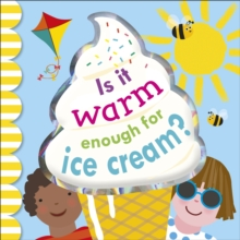 Is It Warm Enough For Ice Cream?, Board book Book