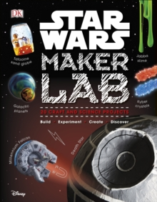 Star Wars Maker Lab : 20 Galactic Science Projects, Hardback Book