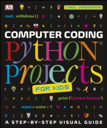 Computer Coding Python Projects for Kids : A Step-by-Step Visual Guide, PDF eBook