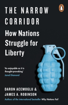 The Narrow Corridor : How Nations Struggle for Liberty, Paperback / softback Book