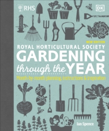 RHS Gardening Through the Year : Month-by-month Planning ...