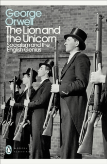 The Lion and the Unicorn : Socialism and the English Genius, Paperback Book