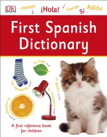 First Spanish Dictionary : A First Reference Book for Children, Paperback / softback Book
