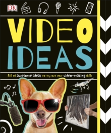 Video Ideas : Full of Awesome Ideas to try out your Video-making Skills, Paperback / softback Book
