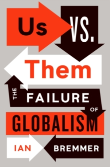 Us vs. Them : The Failure of Globalism, Paperback Book