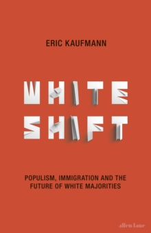 Whiteshift : Populism, Immigration and the Future of White Majorities, EPUB eBook